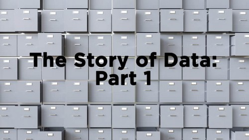 The story of data: How did we get here?